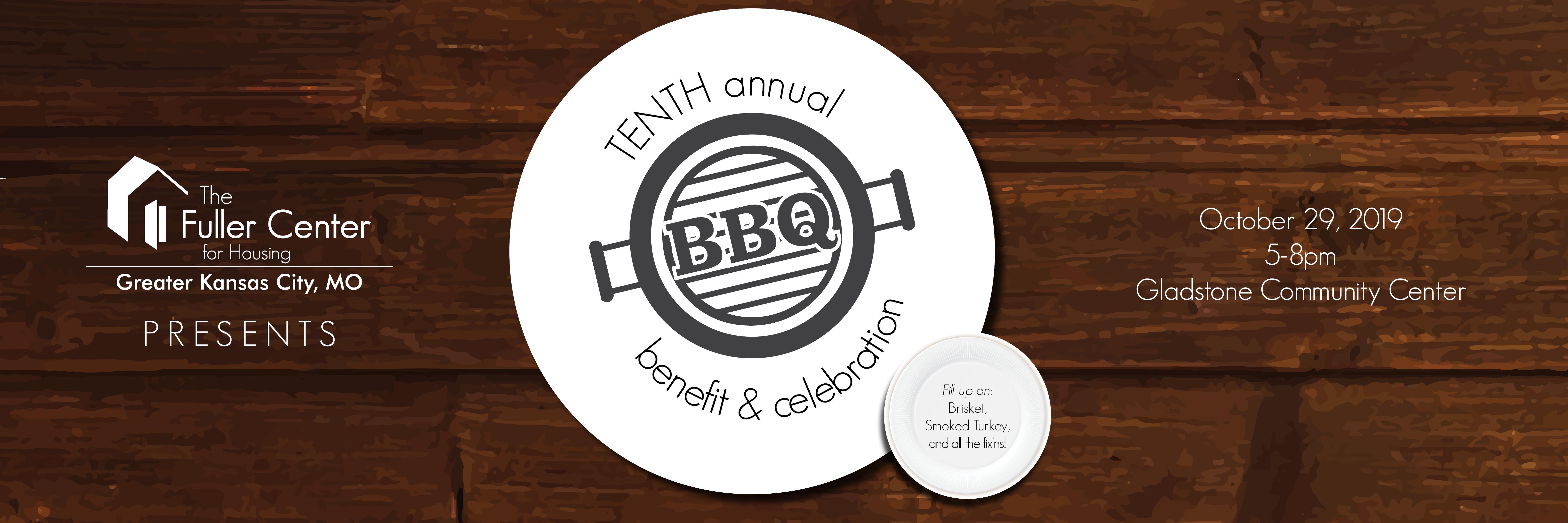 Graphic: Fuller Center for Housing of Greater Kansas City presents 10th Annual BBQ, Benefit & Celebration | fullercenterkc.org