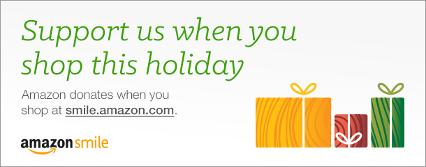 Graphic: reads Support us when you shop this holiday. Amazon donates when you shop at smile.amazon.com