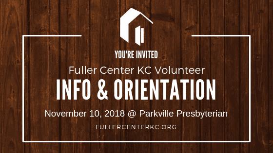 Graphic: You're Invited Fuller Center KC Volunteer Info & Orientation November 10, 2018 at Parkville Presbyterian fullercenterkc.org